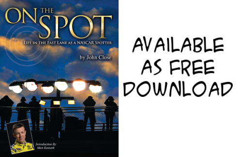 Veteran Motorsports Writer John Close Publishes 'On The Spot  – Life In The Fast Lane As A NASCAR Spotter'
